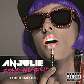 Brand New Bitch - The Remixes by Anjulie