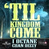 Til Kingdom Come by I-Octane