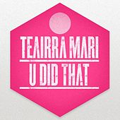 U Did That - Single by Teairra Mari