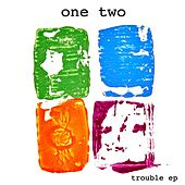 Trouble EP by One-Two