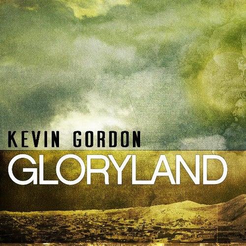 Gloryland by Kevin Gordon
