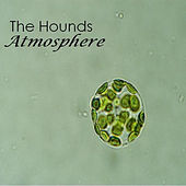Atmosphere by The Hounds