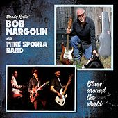 Blues Around The World by Bob Margolin