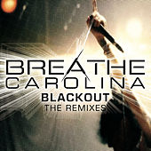 Blackout (The Remixes) by Breathe Carolina