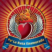 Pa' La Raza Enamorada by Various Artists