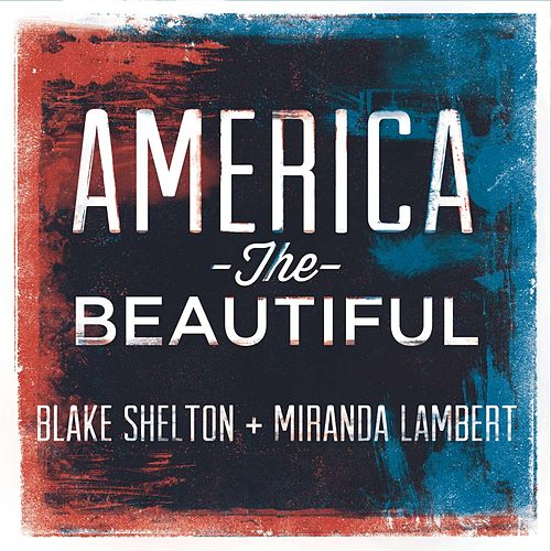 America the Beautiful by Blake Shelton