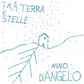 Tra Terra 'E Stelle by Nino D'Angelo
