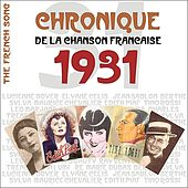 The French Song / Chronique de la Chanson Française  - 1931, Vol. 8 by Various Artists