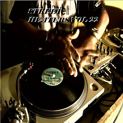 Street Heaters Vol. 22 by Various Artists