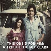 This One's for Him: A Tribute to Guy Clark von Various Artists