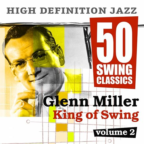 50 Swing Classics - Glenn Miller King of Swing, Vol. 2 by Various Artists