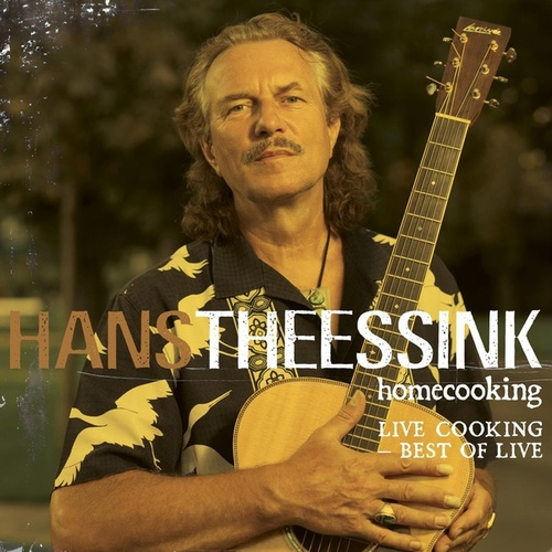 Homecooking - Live Cooking Best Of Live by Hans Theessink