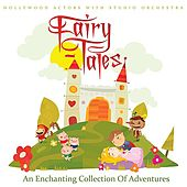 Fairy Tales - An Enchanting Collection Of Adventures (Remastered) by Hollywood Actors