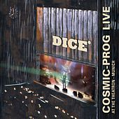 Cosmic-Prog Live by Dice
