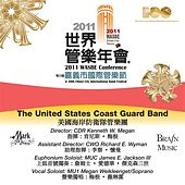 2011 WASBE Chiayi City, Taiwan: The United States Coast Guard Band by Various Artists