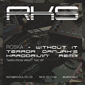 Without It (Terror Danjah Harddrivin' RMX) by Roska