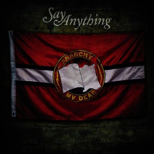 Anarchy, My Dear by Say Anything