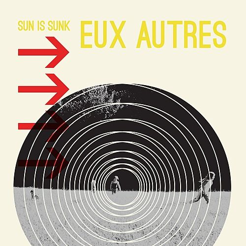 Sun Is Sunk by Eux Autres