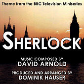Sherlock - Theme from the BBC Television Series By David Arnold by Dominik Hauser