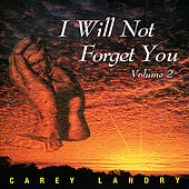 I Will Not Forget You, Vol.2 by Carey Landry
