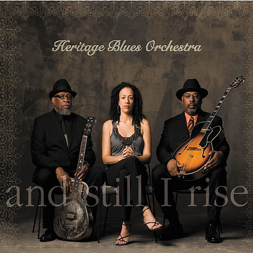 And Still I Rise by Heritage Blues Orchestra