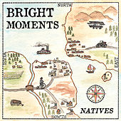 Natives by Bright Moments