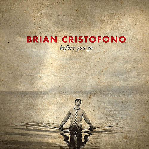 Before You Go by Brian Cristofono