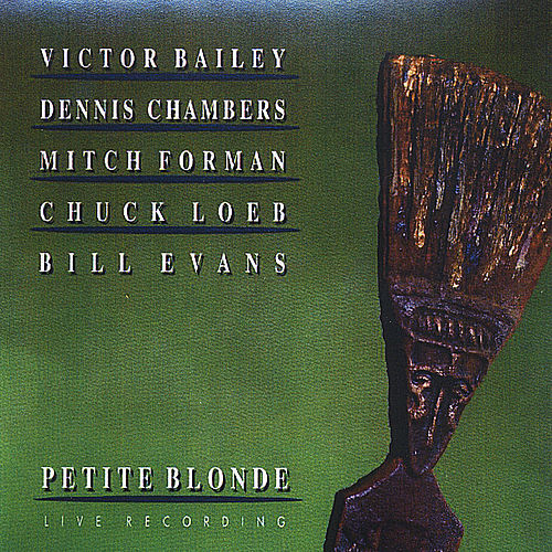 Petite Blonde (feat. Victor Bailey, Dennis Chambers, Mitch Forman & Chuck Loeb) by Bill Evans