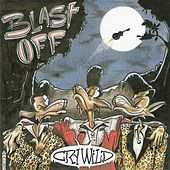 Cry Wild by Blast Off!
