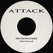 Fist To Fist Fight by Clint Eastwood