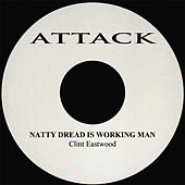 Natty Dread Is Working Man by Clint Eastwood