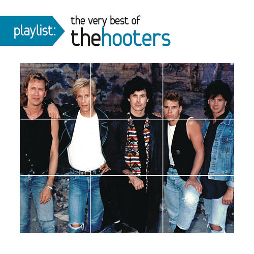 Playlist: The Very Best of The Hooters by The Hooters