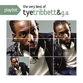Playlist: The Very Best Of Tye Tribett by