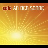 An Der Sonne by Solo