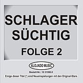 Schlager Süchtig Folge 2 by Various Artists