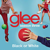 Black or White (Glee Cast Version) by Glee Cast