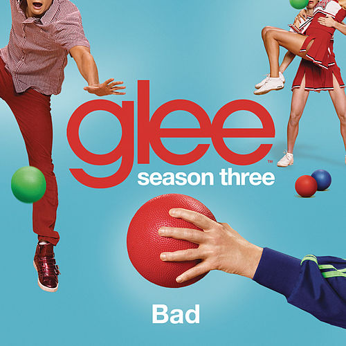 Bad (Glee Cast Version) by Glee Cast