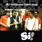 Si! by Malacates Trebol Shop