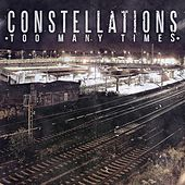 Too Many Times - Single by The Constellations