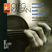 Prokofiev, Schumann, Ravel, Saint-Saens: Works for Violin an Orchestra (Oleg Kagan Edition, Vol. 13) by Various Artists