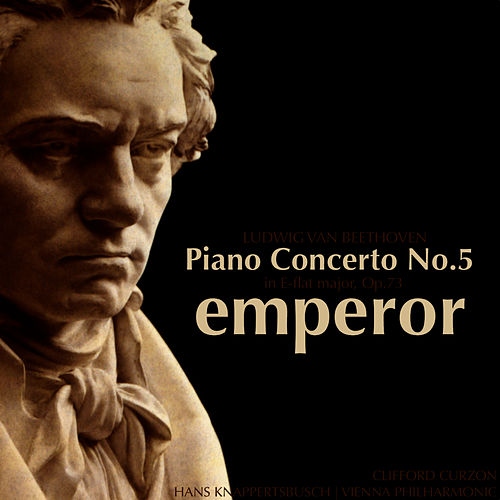 Beethoven: Piano Concerto No.5 in E flat major, Op.73, Emperor by Clifford Curzon