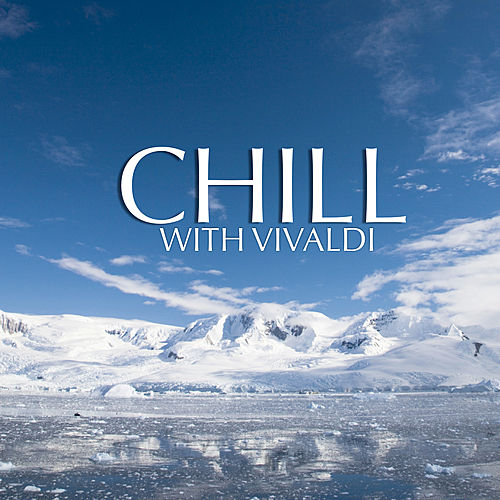 Chill With Vivaldi by Various Artists