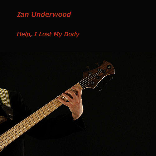 Help I Lost My Body by Ian Underwood