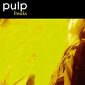 Freaks (2012) [Remastered] by Pulp