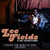 You're the Kind of Girl (45 Edit) by Lee Fields