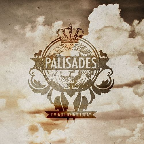 I'm Not Dying Today by Palisades
