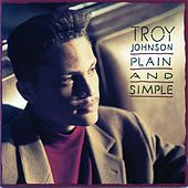 Plain And Simple by Troy Johnson