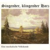 Singender, klingender Harz (Eine musikalische Volkskunde) by Various Artists