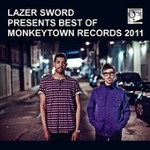 Lazer Sword presents Best of Monkeytown Records 2011 by Various Artists