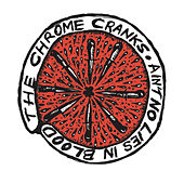 Ain't No Lies In Blood by The Chrome Cranks